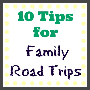 10 Tips for Family Road Trips with Children