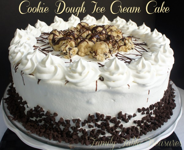 Cookie Dough Ice Cream Cake from Family Table Treasures